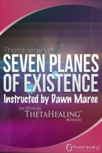 Enroll today in the ThetaHealing Planes of Existence Class created by Vianna Stibal and instructed by Dawn Maree, Certificate of Science, Master Instructor in the ThetaHealing modality. Dawn offers combo class incentives, interest free payment plans, scholarships and free gift with registration. Dawn also is available to travel to your area to teach your group this class.