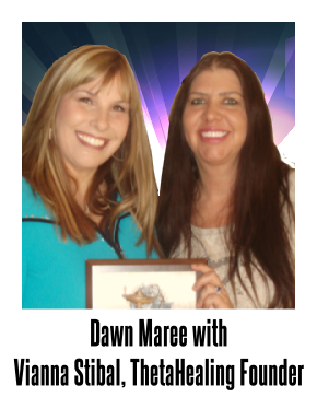 Dawn Maree, Certificate of Science, Master ThetaHealing Instructor. ThetaHealing created by Vianna Stibal, founder. Dawn offers distance healing sessions by phone or skype at Got Theta